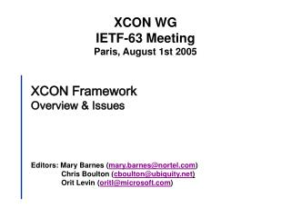 XCON Framework Overview & Issues Editors: Mary Barnes ( mary.barnes@nortel )