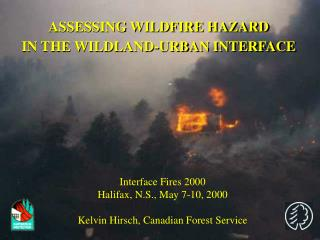 ASSESSING WILDFIRE HAZARD  IN THE WILDLAND-URBAN INTERFACE