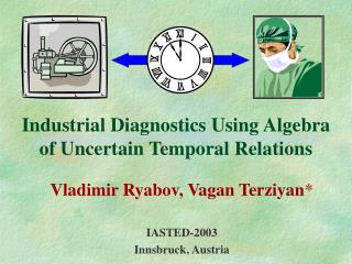 Industrial Diagnostics Using Algebra of Uncertain Temporal Relations