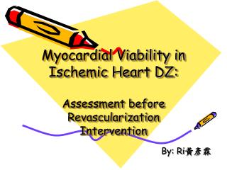 Myocardial Viability in Ischemic Heart DZ: Assessment before Revascularization Intervention