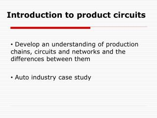 Introduction to product circuits