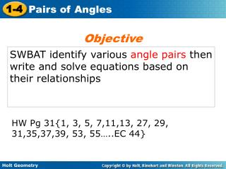 SWBAT identify various  angle pairs  then write and solve equations based on their relationships