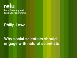Philip Lowe Why social scientists should engage with natural scientists