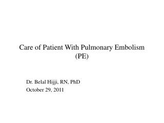 Care of Patient With Pulmonary Embolism (PE)
