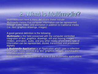 2. What is Multimedia?
