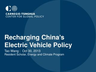 Recharging China ' s Electric Vehicle Policy Tao Wang  |   Oct 30, 2013