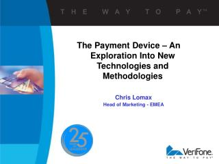 The Payment Device – An Exploration Into New Technologies and Methodologies