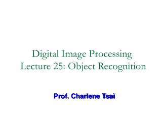 Digital Image Processing  Lecture 25: Object Recognition