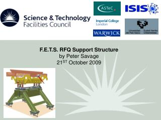 F.E.T.S. RFQ Support Structure by Peter Savage 21 ST  October 2009