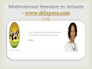 Motivational Speaker in Atlanta - www.drlepora.com