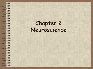 Chapter 2 Neuroscience