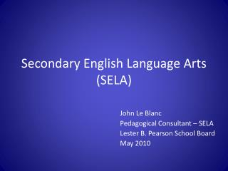 Secondary English Language Arts (SELA)