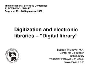 "Digitization and electronic  libraries – ""Digital library"""