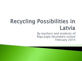 Recycling  Possibilit i es  in Latvia