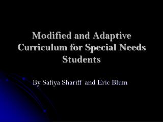 Modified and Adaptive Curriculum for Special Needs Students