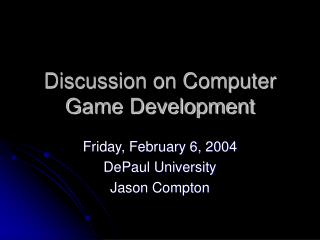 Discussion on Computer Game Development