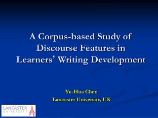 A Corpus-based Study of  Discourse Features in  Learners '  Writing Development
