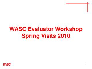 WASC Evaluator Workshop Spring Visits 2010
