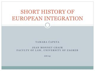 SHORT HISTORY OF EUROPEAN INTEGRATION