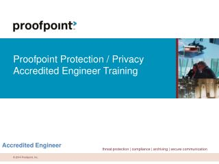 Proofpoint Protection / Privacy Accredited Engineer Training
