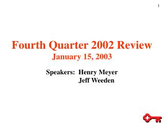 Fourth Quarter 2002 Review January 15, 2003