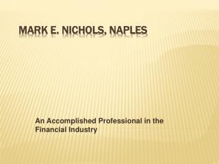 Mark E. Nichols, Naples