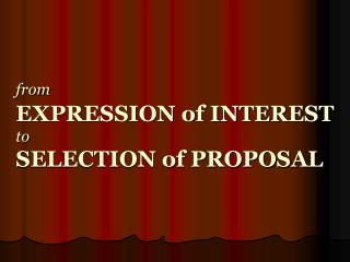 from EXPRESSION of INTEREST to SELECTION of PROPOSAL