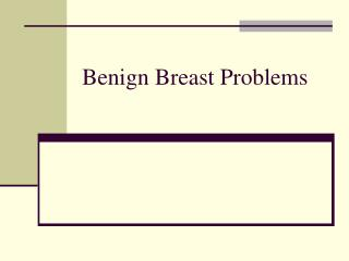 Benign Breast Problems