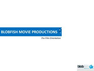 BLOBFISH MOVIE PRODUCTIONS