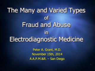 The Many and Varied Types  of Fraud and Abuse  in Electrodiagnostic  Medicine