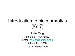 Introduction to bioinformatics (I617)