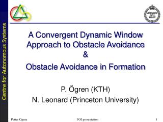 A Convergent Dynamic Window Approach to Obstacle Avoidance & Obstacle Avoidance in Formation