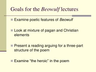 Goals for the  Beowulf  lectures