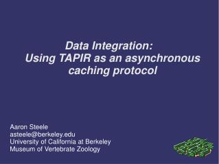 Data Integration:  Using TAPIR as an asynchronous caching protocol