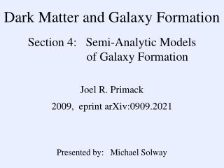 Dark Matter and Galaxy Formation Section 4:   Semi-Analytic Models 		  of Galaxy Formation