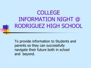 COLLEGE  INFORMATION NIGHT @ RODRIGUEZ HIGH SCHOOL