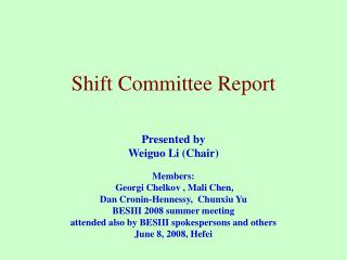Shift Committee Report