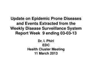 Dr. I.  P hiri  EDC  Health  Cluster Meeting 11 March 2013