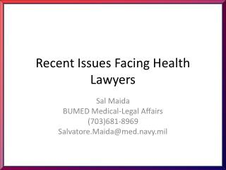 Recent Issues Facing Health Lawyers