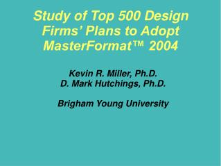 Study of Top 500 Design Firms' Plans to Adopt MasterFormat™ 2004
