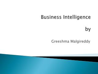 Business Intelligence  	by