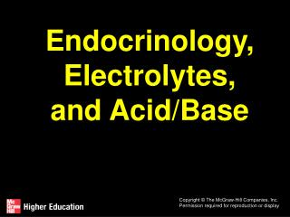 Endocrinology, Electrolytes, and Acid/Base