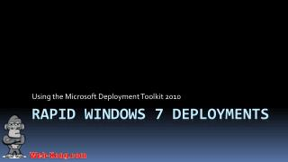 Rapid Windows 7 Deployments