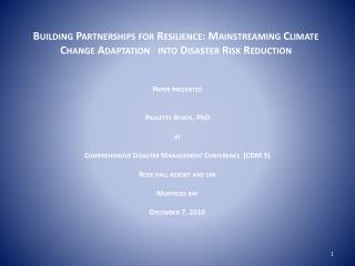 Paper presented  Paulette Bynoe,  PhD at Comprehensive Disaster Management Conference  (CDM 5)