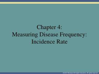 Chapter 4: Measuring Disease Frequency: Incidence Rate