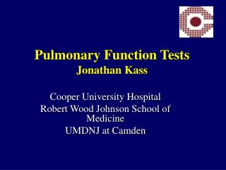 Pulmonary Function Tests Jonathan Kass