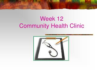 Week 12   Community Health Clinic