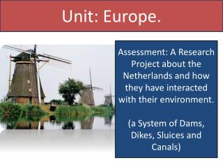 Assessment: A Research Project about the Netherlands and how they have interacted with their environment. (a System of D