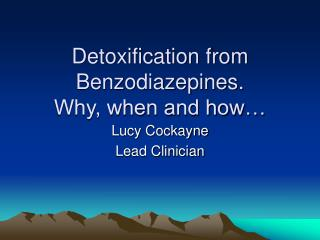 Detoxification from Benzodiazepines. Why, when and how…