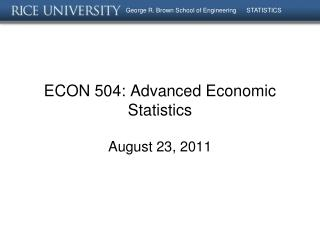 ECON 504: Advanced Economic Statistics